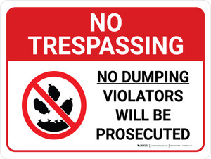 No Trespassing: No Dumping Violators Will Be Prosecuted Landscape with Graphic - Wall Sign