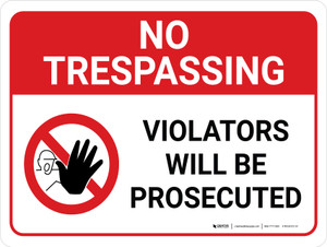No Trespassing: Violators Will Be Prosecuted Landscape with Graphic - Wall Sign
