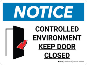 Notice: Controlled Environment Keep Door Closed Landscape with Icon - Wall Sign