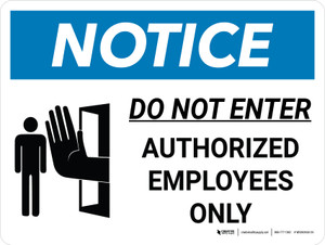 Notice: Do Not Enter Authorized Employees Only Landscape with Icon - Wall Sign
