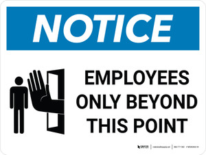Notice: Employees Only Beyond This Point Landscape with Icon - Wall Sign