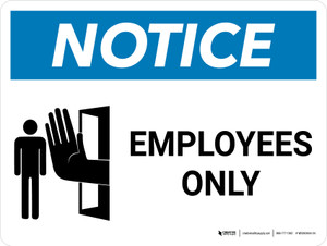 Notice: Employees Only Landscape with Icon - Wall Sign