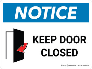 Notice: Keep Door Closed Landscape with Icon - Wall Sign