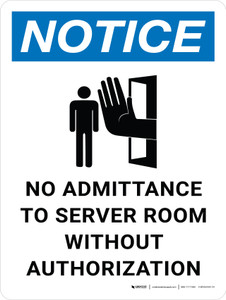 Notice: No Admittance To Server Room Without Authorization Portrait with Icon - Wall Sign