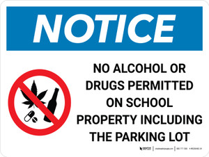 Notice: No Alcohol Or Drugs On School Property Including Parking Lot Landscape with Icon - Wall Sign