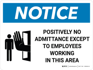 Notice: Positively No Admittance Except to Employees Landscape with Icon - Wall Sign
