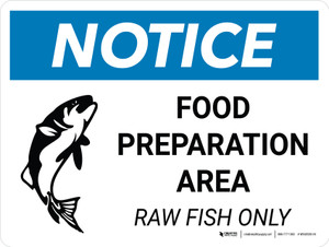 Notice: Food Prep Area - Raw Fish Only Landscape with Icon - Wall Sign