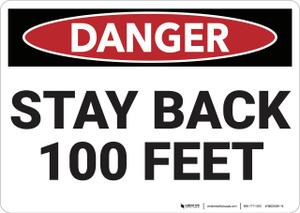 Danger: Stay back 100 Feet - Wall Sign