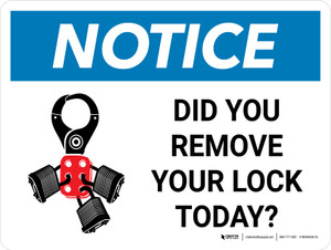 Notice: Did You Remove Lock Today Landscape with Icon - Wall Sign