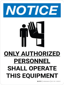 Notice: Only Authorized Personnel Shall Operate This Equipment Portrait with Icon - Wall Sign