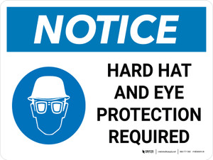 Notice: Hard Hat Eye Protection Required Landscape with Icon - Wall Sign