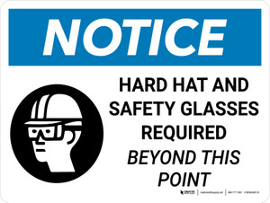 Notice: Hard Hats And Safety Glasses Required Beyond this point Landscape with Icon - Wall Sign