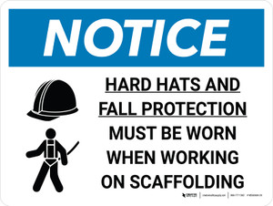 Notice: Hard Hats Fall Protection When Working On Scaffold Landscape with Icon - Wall Sign