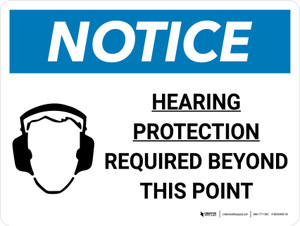 Notice: Hearing Protection Required Beyond This Point Landscape with Icon - Wall Sign