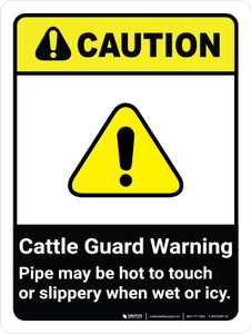 Caution: Cattle Guard Warning Pipe May Be Hot To ANSI Portrait - Wall Sign