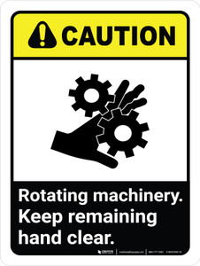 Caution: Rotating Machinery Keep Remaining ANSI Portrait - Wall Sign