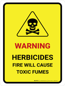 Warning Herbicides Fire Will Cause Fumes Portrait - Wall Sign