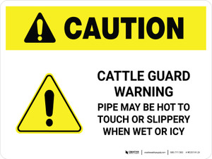 Caution: Cattle Guard Warning Pipe May Be Hot To Landscape - Wall Sign