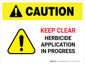 Caution: Keep Clear Herbicide Application Landscape - Wall Sign