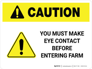 Caution: You Must Make Eye Contact Before Entering Farm Landscape - Wall Sign