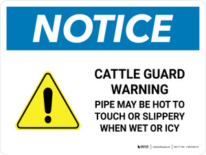 Notice: Cattle Guard Warning Pipe May Be Hot To Landscape - Wall Sign