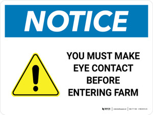 Notice: You Must Make Eye Contact Before Entering Farm Landscape - Wall Sign