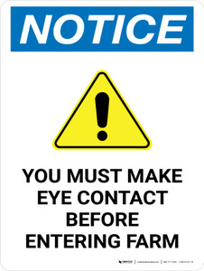 Notice: You Must Make Eye Contact Before Entering Farm Portrait - Wall Sign