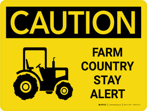 Caution: Farm Country Stay Alert Landscape - Wall Sign