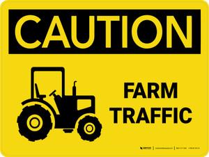Caution: Farm Traffic Landscape - Wall Sign