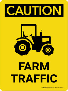Caution: Farm Traffic Portrait - Wall Sign