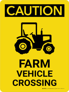 Caution: Farm Vehicle Crossing Portrait - Wall Sign