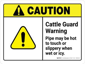 Caution: Cattle Guard Warning Pipe May Be Hot To Touch ANSI Landscape - Wall Sign