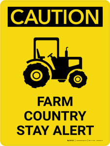 Caution: Farm Country Stay Alert Portrait - Wall Sign
