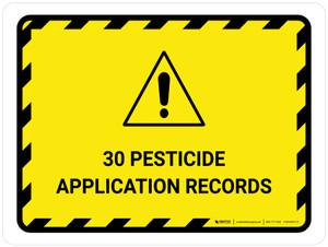 30 Pesticide Application Records Landscape - Wall Sign