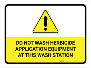 Do Not Wash Herbicide Equipment Landscape - Wall Sign