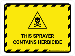 This Sprayer Contains Herbicide Landscape - Wall Sign