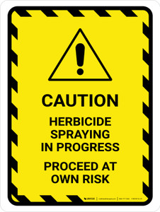 Caution Herbicide Spraying In Progress Portrait - Wall Sign