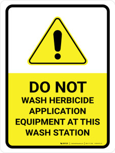 Do Not Wash Herbicide Equipment Portrait - Wall Sign