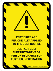 Pesticides Are Periodically Applied Portrait - Wall Sign