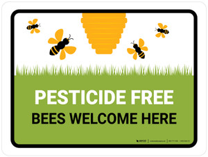 Pesticide Free Bees Welcome Here Landscape - Wall Sign