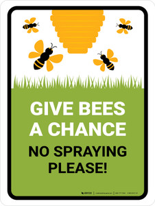 Give Bees A Chance No Spraying Portrait - Wall Sign