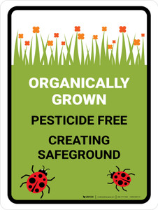 Organically Grown - Pesticide Free Portrait - Wall Sign