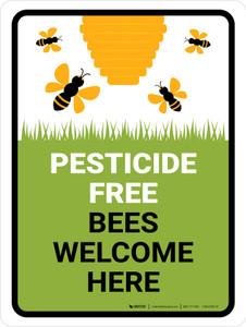 Pesticide Free Bees Welcome Here Portrait - Wall Sign