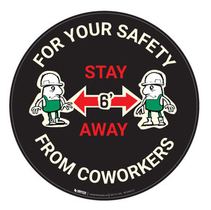For Your Safety Stay 6 Feet From Coworkers with Cartoon - Black - Carpet Sign