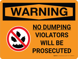 Warning: No Dumping Allowed Violators Will Be Prosecuted Landscape With Icon - Wall Sign