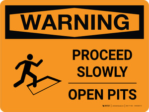 Warning: Proceed Slowly Open Pits Landscape With Icon - Wall Sign