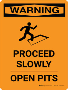 Warning: Proceed Slowly Open Pits Portrait With Icon - Wall Sign