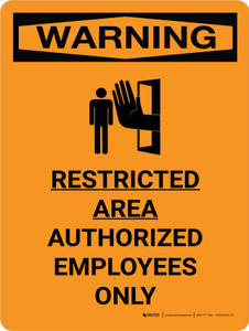 Warning: Restricted Area - Authorized Employees Only Portrait With Icon - Wall Sign