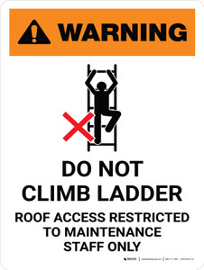 Warning: Do Not Climb Ladder! Roof Access Restricted Portrait With Icon - Wall Sign