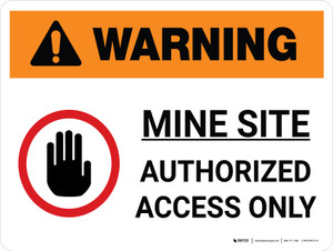 Warning: Mine Site Authorized Access Only Landscape White With Icon - Wall Sign
